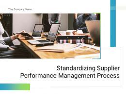 Standardizing Supplier Performance Management Process Powerpoint Presentation Slides