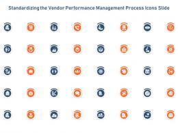 Standardizing The Vendor Performance Management Process Icons Slide Ppt Pictures