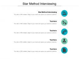 Star Method Interviewing Ppt Powerpoint Presentation Portfolio Maker Cpb