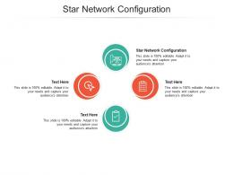 Star Network Configuration Ppt Powerpoint Presentation Icon Information Cpb