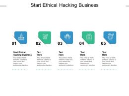 Start Ethical Hacking Business Ppt Powerpoint Presentation Show Deck Cpb
