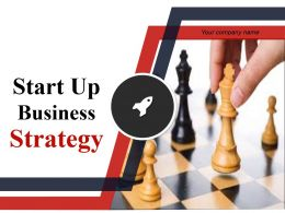 Start Up Business Strategy Powerpoint Presentation Slides
