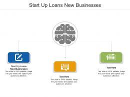 Start Up Loans New Businesses Ppt PowerPoint Presentation Model Smartart Cpb
