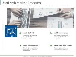 Start With Market Research Ppt Powerpoint Presentation Summary Structure