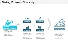 Starting Business Financing Ppt Powerpoint Presentation Icon Designs Cpb
