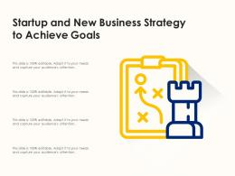 Startup And New Business Strategy To Achieve Goals