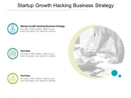 Startup Growth Hacking Business Strategy Ppt Powerpoint Presentation Model Layout Ideas Cpb