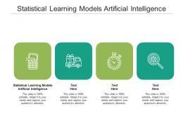 Statistical Learning Models Artificial Intelligence Ppt Powerpoint Presentation Model Show Cpb