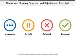 Status Icon Showing Progress Hold Rejected And Executed