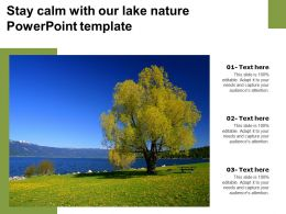 Stay Calm With Our Lake Nature Powerpoint Template