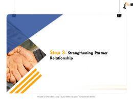 Step 3 Strengthening Partner Relationship M364 Ppt Powerpoint Presentation File Design Templates