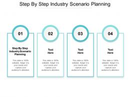 Step By Step Industry Scenario Planning Ppt Powerpoint Presentation Infographic Template Format Ideas Cpb