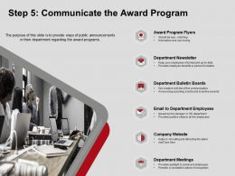 Step Five Communicate The Award Program Newsletter Ppt Powerpoint Presentation Pictures
