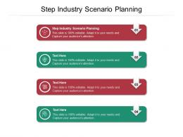 Step Industry Scenario Planning Ppt Powerpoint Presentation Pictures Design Inspiration Cpb