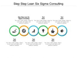 Step Step Lean Six Sigma Consulting Ppt Powerpoint Presentation File Show Cpb