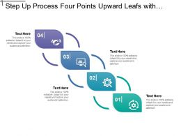 Step Up Process Four Points Upward Leafs With Icons And Text Holders