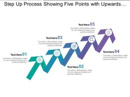 Step Up Process Showing Five Points With Upwards Arrows