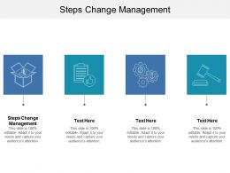 Steps Change Management Ppt Powerpoint Presentation Summary Gallery Cpb