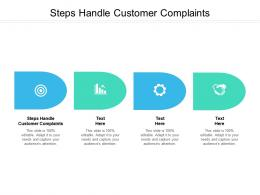Steps Handle Customer Complaints Ppt Powerpoint Presentation Summary Information Cpb