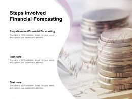 Steps Involved Financial Forecasting Ppt Powerpoint Presentation Infographics Good Cpb
