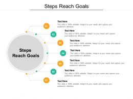 Steps Reach Goals Ppt Powerpoint Presentation Pictures Outfit Cpb