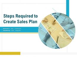 Steps Required To Create Sales Plan Powerpoint Presentation Slides