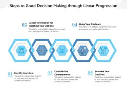 Steps To Good Decision Making Through Linear Progression