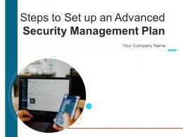 Steps To Set Up An Advanced Security Management Plan Powerpoint Presentation Slides
