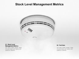 Stock Level Management Metrics Ppt Powerpoint Presentation Slides Microsoft Cpb