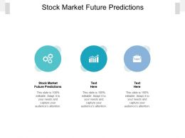 Stock Market Future Predictions Ppt Powerpoint Presentation Styles Background Images Cpb