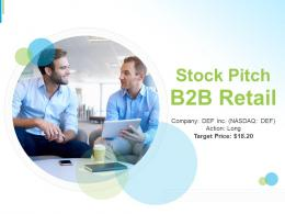 Stock Pitch B2B Retail Powerpoint Presentation Ppt Slide Template
