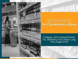 Stock Pitch Convenience Stores Powerpoint Presentation Slides