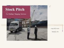 Stock Pitch For Mailing Shipping Services Powerpoint Presentation Ppt Slide Template