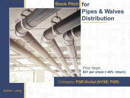 Stock Pitch For Pipes And Walves Distribution Powerpoint Presentation Ppt Slide Template