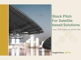 Stock Pitch For Satellite Based Solutions Powerpoint Presentation Ppt Slide Template