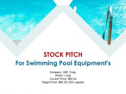 Stock Pitch For Swimming Pool Equipments Powerpoint Presentation Ppt Slide Template