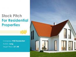 Stock Pitch Residential Properties Powerpoint Presentation Ppt Slide Template
