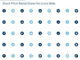 Stock Pitch Retail Stores For Icons Slide Ppt Infographics Background Images