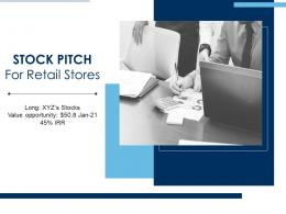 Stock Pitch Retail Stores Powerpoint Presentation Slides