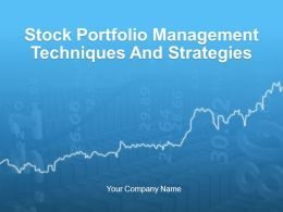Stock Portfolio Management Techniques And Strategies PowerPoint Presentation With Slides