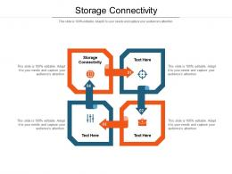 Storage Connectivity Ppt Powerpoint Presentation Infographic Template Guidelines Cpb