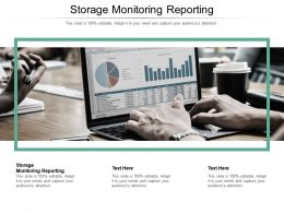 Storage Monitoring Reporting Ppt Powerpoint Presentation Summary Background Designs Cpb