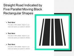 Straight Road Indicated By Five Parallel Moving Black Rectangular Shapes