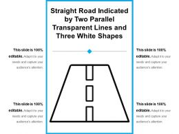 Straight Road Indicated By Two Parallel Transparent Lines And Three White Shapes