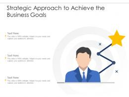 Strategic Approach To Achieve The Business Goals