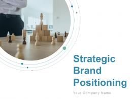 Strategic Brand Positioning Powerpoint Presentation Slides