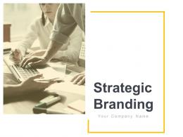 Strategic Branding Powerpoint Presentation Slides