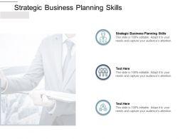 Strategic Business Planning Skills Ppt Powerpoint Presentation Infographic Cpb