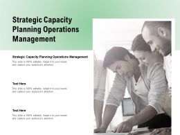 Strategic Capacity Planning Operations Management Ppt Powerpoint Presentation Portfolio Cpb