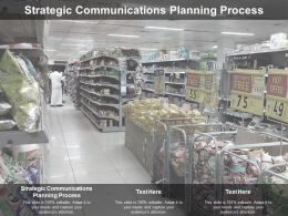 Strategic Communications Planning Process Ppt Powerpoint Presentation File Elements Cpb